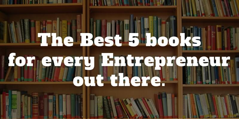The Best 5 Books Every Entrepreneur Out There